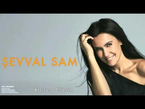 Şevval Sam - Kırılsın Ellerim [ Has Arabesk © 2010 Kalan Müzik ]