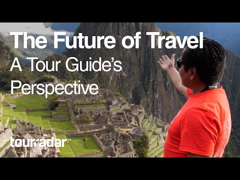 The Future of Travel: A Tour Guide's Perspective