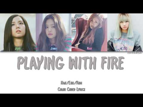 BLACKPINK - PLAYING WITH FIRE (불장난) [Color Coded Han|Rom|Eng]