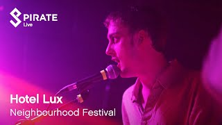 Hotel Lux - English Disease   Neighbourhood 2019   Pirate Live