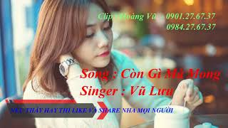 Cover : Còn Gì Mà Mong - Singer Vũ Lưu - Clip 2018