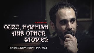 The Eastern Piano Project - Ouzo, hashish and other fairy tales