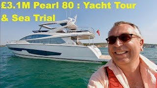 £3.1M Yacht Tour & Sea Trial Pearl 80