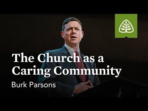 Burk Parsons: The Church as a Caring Community
