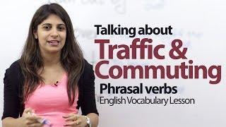 English Conversation Lesson -- Traffic & Commuting - Phrasal Verbs & Vocabulary