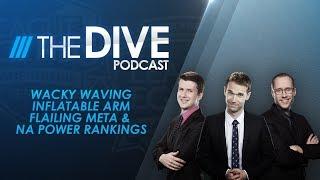 The Dive: Wacky Waving Inflatable Arm Flailing Meta & NA Power Rankings (Season 2, Episode 17)