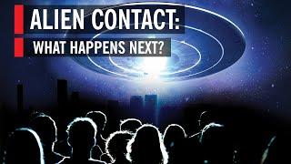Alien Contact: What Happens Next?