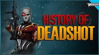 History Of Deadshot!
