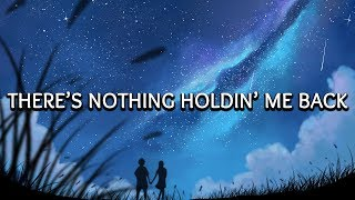 Shawn Mendes ‒ There's Nothing Holding Me Back (Lyrics) 🎤