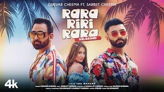 Rara Riri Rara (Reloaded) – Sarbjit Cheema Ft Gurvar Cheema Video HD