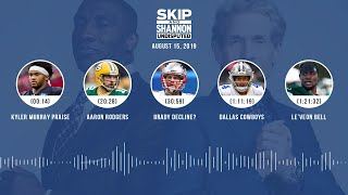 UNDISPUTED Audio Podcast (08.15.19) with Skip Bayless, Shannon Sharpe & Jenny Taft | UNDISPUTED
