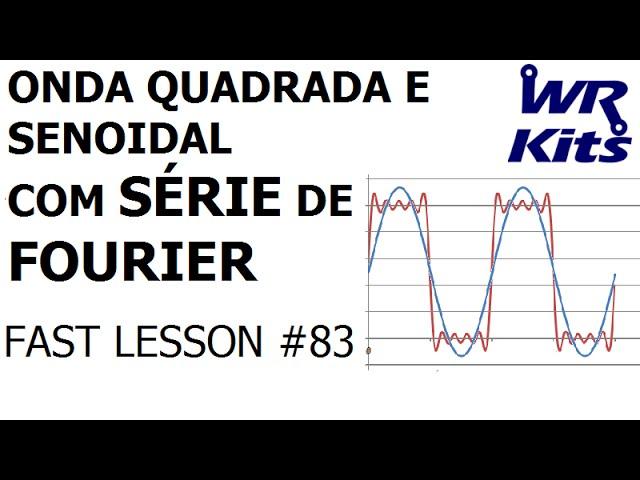 ONDA SENOIDAL A PARTIR DE UMA ONDA QUADRADA | Fast Lesson #83
