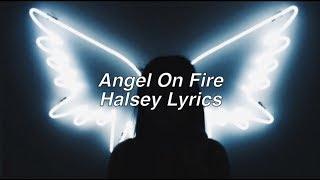 Angel On Fire || Halsey Lyrics