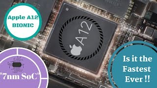 Apple A12 BIONIC: 7nm chipset!!! Is it the fastest Ever
