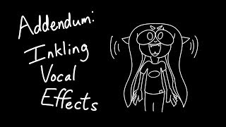 Addendum - Splatoon Inkling Vocal Effects