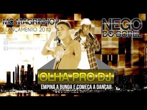 Baixar Mc Magrinho  Nego do Borel   Olha pro DJ ♪ (Dj Caverinha).LAÇAMENTO 2013