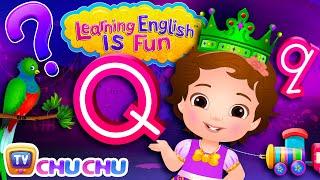 ChuChu TV Learning English Is Fun™   Alphabet Q Song   Phonics & Words For Preschool Children
