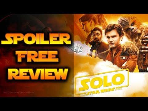 SPOILER FREE! Solo A Star Wars Story Review! Han Solo Movie Review!