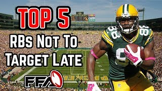 Top 5 RB's NOT To Target Late - 2018 Fantasy Football