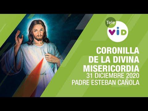 Coronilla de la Divina Misericordia 🎄 Jueves 31 Diciembre 2020, Padre Esteban Cañola MXY – Tele VID