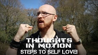 3 SIMPLE STEPS TO SELF LOVE! (And How To Feel Good!) - Thoughts In Motion