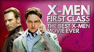 X-Men: First Class Is The Best X-Men Movie (Why It's Great)