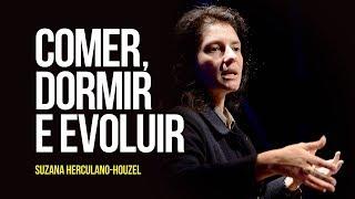 MIX PALESTRAS l Comer, dormir e evoluir l Suzana Herculano-Houzel