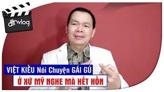 Việt Kiều Nói Về Chuyện Gái Gú Ở Mỹ Nghe Mà Hết Hồn Luôn!?