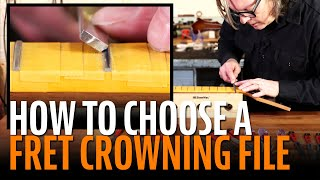 Watch the Trade Secrets Video, How to choose the perfect fret crowning file