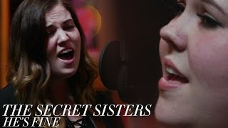 """The Secret Sisters - """"He's Fine"""" [Official Video]"""
