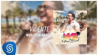 Wesley Safadão - Vidente [DVD WS In Miami Beach] (Áudio Oficial)