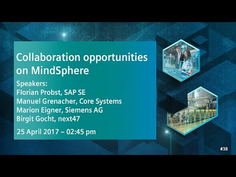 Collaboration opportunities on MindSphere | 25 April 2017 - 2:45 pm