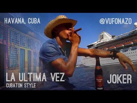 JOKER - La Ultima Vez (Cubaton Style) - JOKER - Urbano Reggeaton Remix