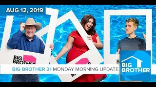 Big Brother 21 Monday Aug 12 Morning Update #BB21