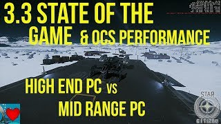 Star Citizen 3.3 State of the Game & OCS Performance - High End PC vs Mid Range PC