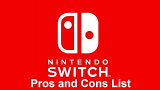 Nintendo Switch Pros & Cons List (Non Biased)