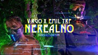 V:RGO x EMIL TRF - NEREALNO (OFFICIAL VIDEO)