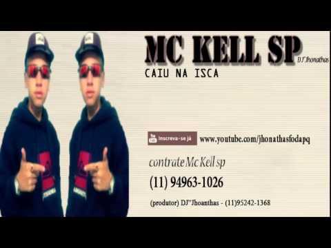 Baixar MC Kell sp -Caiu na Isca (DJ''Jhonathas)