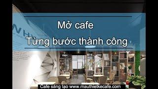 Lập kế hoạch mở quán cafe từng bước thực hiện