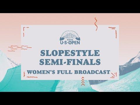 Full Broadcast Replay - 2018 Burton U·S·Open Women?s Slopestyle Semi-Finals