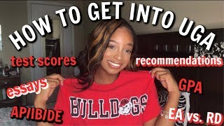 IN DEPTH how to get into UGA 2019  how to get into your dream college 2019 #uga  #uga23 #uga24
