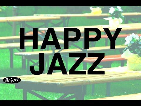 【Happy Jazz】Relax Cafe Music - Instrumental Music - Background Music