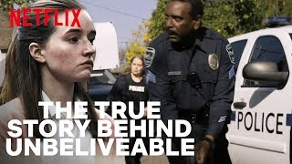 The Full True Story Behind Unbelievable? | Netflix