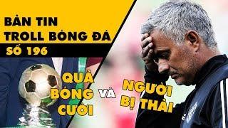 Bản tin Troll Bóng Đá số 196: Mourinho bị sa thải và gala cười QBV Việt Nam