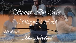 Stand By Me ♥ Shayne Ward (The Notebook) ~ Traduzione in Italiano