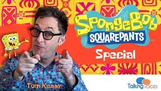 SpongeBob Special w/ Tom Kenny | Talking Voices