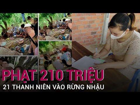 Trốn vào rừng nhậu rồi khoe lên Facebook, 21 nam thanh, nữ tú bị phạt 210 triệu đồng | VTC Now