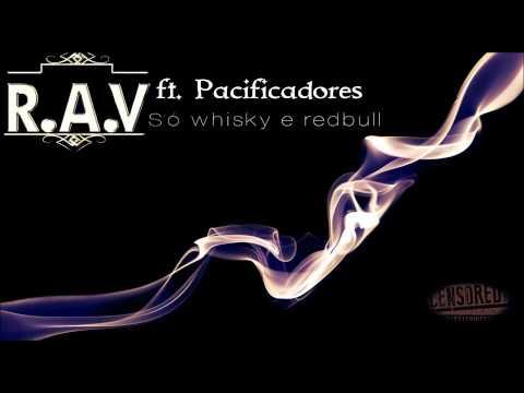 Baixar RAV ft. Pacificadores - Só whisky e redbull ((Audio))
