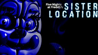 Five Nights at Freddy's:Sister Location Full Playthough Nights 1-6/10/20,Endings + No Deaths! (NEW)