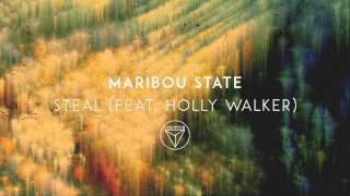 Maribou State - 'Steal' feat. Holly Walker